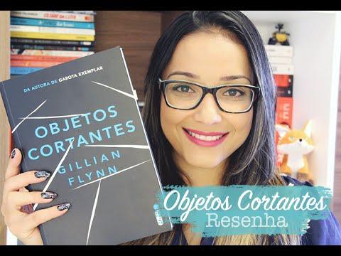 OBJETOS CORTANTES, de Gillian Flynn | Nuvem Literária