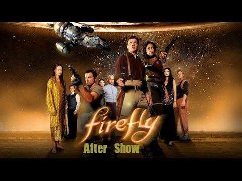 FIREFLY After Show - Episode 1