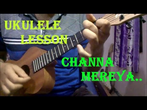 Video Channa Mereya Ukulele Lesson | Ae Dil Hai Mushkil | Arijit Singh download in MP3, 3GP, MP4, WEBM, AVI, FLV January 2017
