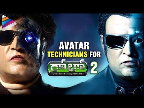 Avatar Technicians Working for Rajinikanth Robo 2 Movie