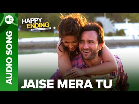 happy - Check out the full audio song - 'Jaise Mera Tu' from Happy Ending. Song: Jaise Mera Tu Movie: Happy Ending Cast: Saif Ali Khan, Ileana D'Cruz, Govinda, Kalki Koechlin & Ranvir Shorey Singers:...