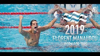 Florent Manaudou ● Born For This | Motivational Video | 2019 - HD