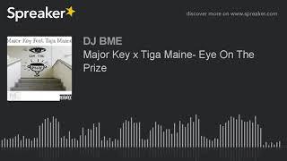 Major Key & Tiga Maine - Eye On The Prize