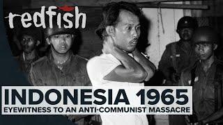 Indonesia 1965: Eyewitness To An Anti-Communist Massacre