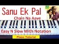 Sanu Ek Pal Chain Na Aave, Ajay Devgan, From Raid, Easy Piano Turorial With Notes