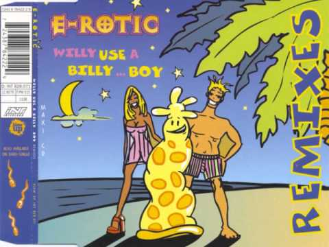 E-Rotic - Willy Use A Billy... Boy (Willy's Latex Remix)