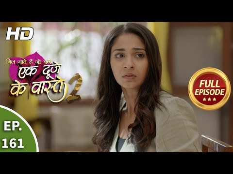 Ek Duje Ke Vaaste 2 - Ep 161 - Full Episode - 11th January, 2021