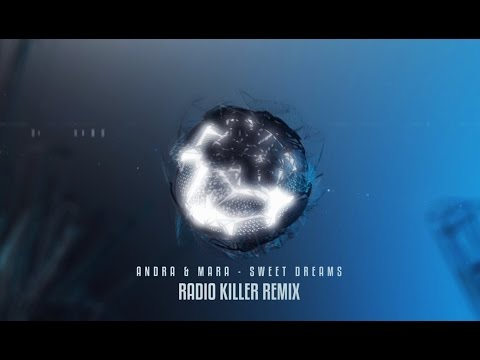 Andra & Mara - Sweet Dreams (Radio Killer Remix)