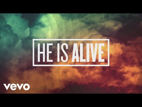 He Is Alive Lyric Video