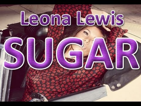 Leona Lewis - Sugar lyrics
