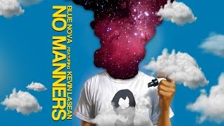 Blue Nova feat. Kevin LaSean - NO MANNERS (Prod. Blue Nova) Video