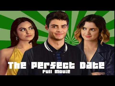 THE PERFECT DATE FULL MOVIE DOWNLOAD-DUAL AUDIO (ENGLISH+HINDI) - NO CLICKBAIT | FREE NETFLIX MOVIE