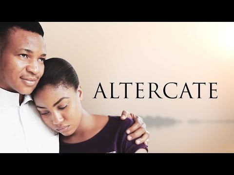 Altercate - Latest 2016 Nigerian Nollywood Drama Movie English Full HD