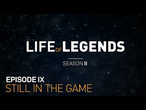 Life of Legends Episode 9: Still In The Game