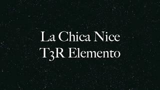 T3R Elemento  La Chica Nice  Letra