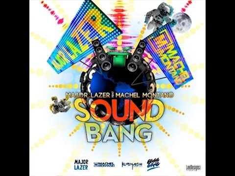 Major Lazer x Machel Montano - Sound Bang (2014) Single