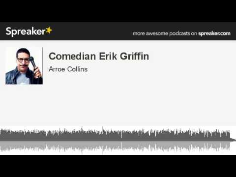 Comedian Erik Griffin (made with Spreaker)