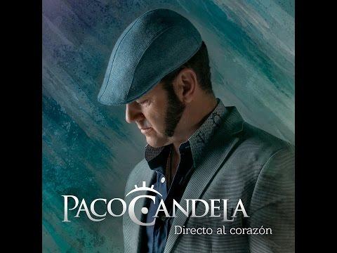 Disco 2017 Paco Candela - Donde tú has Querido