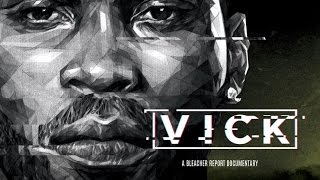 VICK: An Exclusive Bleacher Report Documentary (Chapter 4: Convict) by Bleacher Report