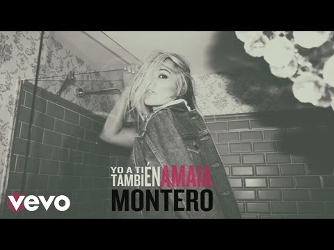 Letra Yo a Ti también Amaia Montero