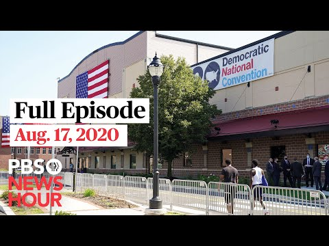 PBS NewsHour live episode, Aug. 17, 2020
