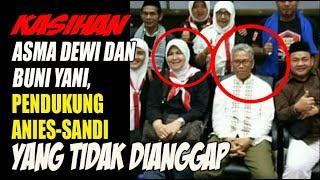 Video Asma Dewi dan Buni Yani, Pendukung Anies Sandi yang Tidak Dianggap MP3, 3GP, MP4, WEBM, AVI, FLV Februari 2018