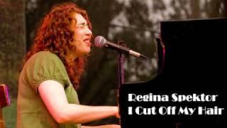 Regina Spektor - I Cut Off My Hair