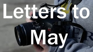 Here are my letters to May. I was inspired by Emily, and Carrie, to write daily letters. Be sure to check their letters out. Letters to July by Emily https:...