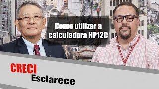Como utilizar a Calculadora HP 12C - CRECI Esclarece 287
