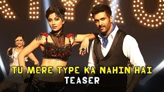 Tu Mere Type Ka Nahi Hai song Teaser - ft.Harman Baweja, Shilpa Shetty Kundra - Dishkiyaoon