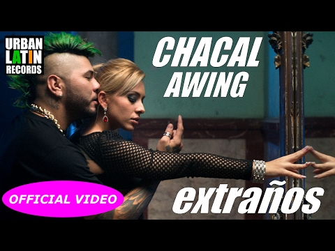 CHACAL FT. AWING ► EXTRANOS