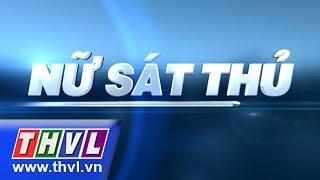 Video THVL | Nữ sát thủ - Tập 1 MP3, 3GP, MP4, WEBM, AVI, FLV Oktober 2018