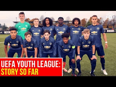 UEFA Youth League | Story So Far | Manchester United U19s