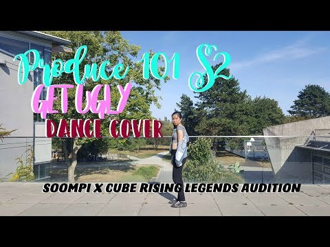 PRODUCE 101 S2 - GET UGLY DANCE COVER [Soompi X Cube Rising Legends Audition]