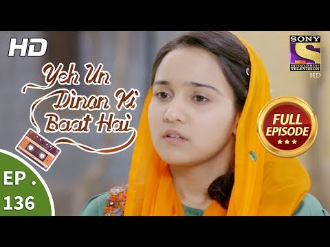 Yeh Un Dinon Ki Baat Hai - Ep 136 - Full Episode - 13th  March, 2018