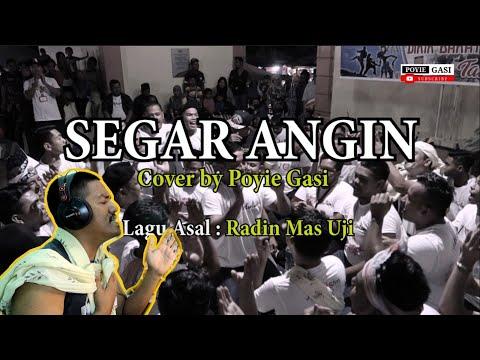 Segar Angin Radin Mas Uji | Cover by Poyie Gasi