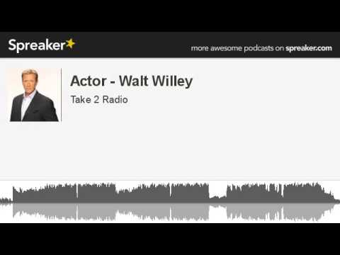 Actor - Walt Willey (part 6 of 6, made with Spreaker)