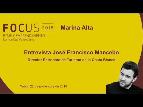 Entrevista José Francisco Mancebo, Director Turismo Costa Blanca en #Focus Marina Alta[;;;][;;;]
