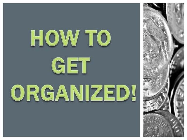 How Do I Get Organized?