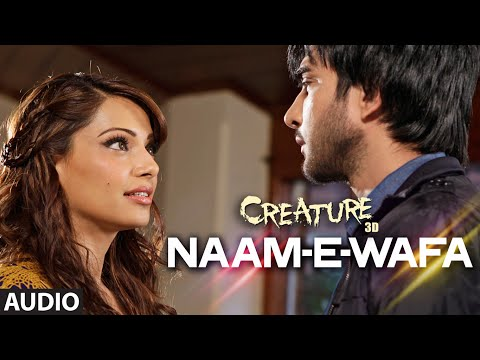 Naam - E - Wafa Full Song (Audio) | Creature 3D | Farhan Saeed, Tulsi ...