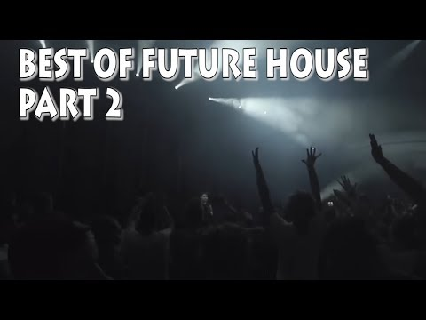Best Of Future House/Future Bounce [Part 2]