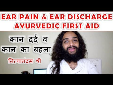 Diet plans - EAR PAIN AYURVEDIC FIRST AID  KAN KA BEHNA - OTORRHEA AYURVEDIC FIRST AID BY NITYANANDAM SHREE