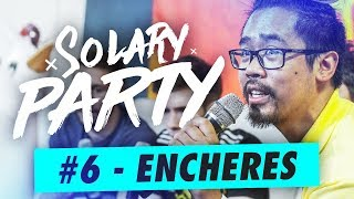 Solary Party 2018 #6 - Enchères de la Solary Party !