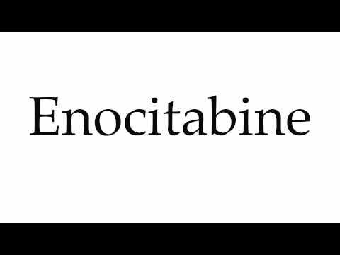 How to Pronounce Enocitabine