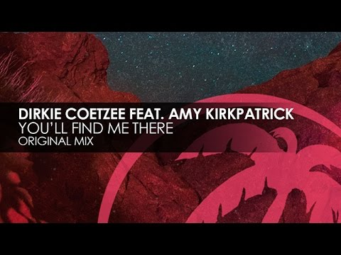 Dirkie Coetzee featuring Amy Kirkpatrick - You'll Find Me There