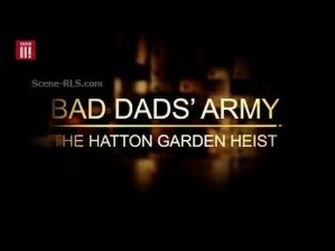 DocuVEVO | Bad Dads Army The Hatton Garden Heist 2016 BBC Documentary