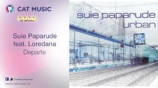 Suie Paparude feat. Loredana - Departe