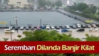 Video Seremban Dilanda Banjir Kilat MP3, 3GP, MP4, WEBM, AVI, FLV September 2018