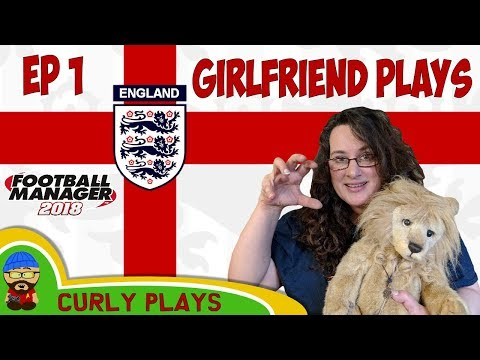 FIFA World Cup 2018 - FM18 - The Girlfriend Plays England Manager EP1 - Football Manager 2018 (видео)