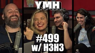 Your Mom's House Podcast - Ep. 499 w/ H3H3
